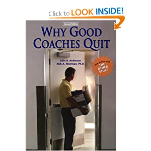 Why Good Coaches Quit: How to Deal With the Other Stuff John R. Anderson and Ph.D. Rick A. Aberman