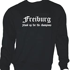Freiburg - Stand up for the champions; Städte Sweatshirt schwarz