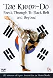 Tae Kwon-Do - Break Through To Black Belt [DVD]