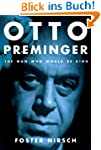 Otto Preminger: The Man Who Would Be...