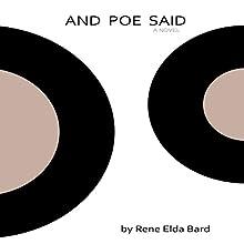 And Poe Said | Livre audio Auteur(s) : Rene Elda Bard Narrateur(s) : Rene Elda Bard