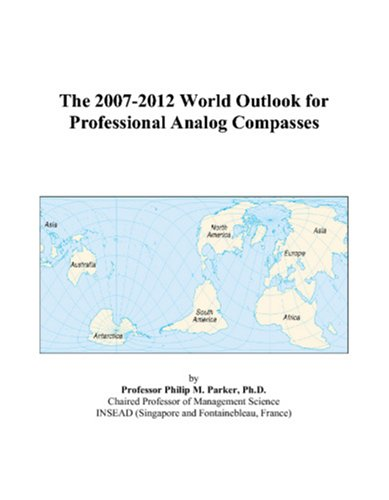 The 2007-2012 World Outlook for Professional Analog Compasses