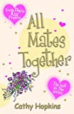 All Mates Together (Truth, Dare, Kiss or Promise) (The Last in the Series)