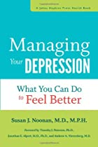 Managing Your Depression: What You Can Do to Feel Better (A Johns Hopkins Press Health Book)