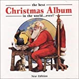 The Best Christmas Album In The World ... Ever! (New Edition) by Various Artists (2000) Audio CD