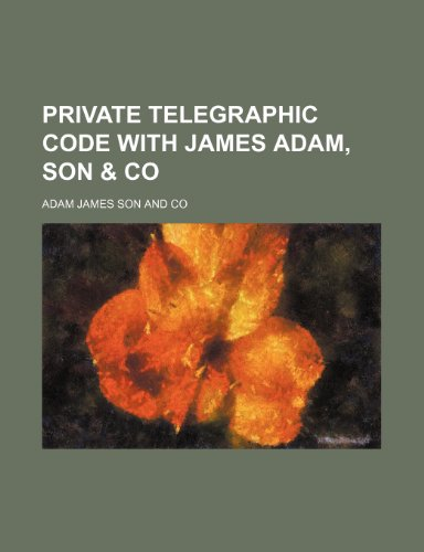 Private telegraphic code with James Adam, son & co