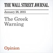 The Greek Warning (       UNABRIDGED) by The Wall Street Journal Narrated by The Wall Street Journal