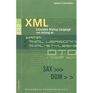XML: Extensible Markup Language von Anfang an (computer)