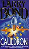 Cauldron (0747240493) by Larry Bond
