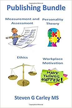 Publishing Bundle: Measurement And Assessment, Personality Theory, Ethics, And Workplace Motivation