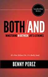 BOTH/AND: Ministering In Between Life's Extremes (Church Leadership Series)