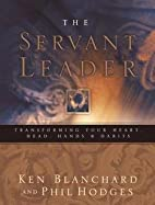 Servant Leader (Hardcover)--by Kenneth H.…