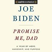 Promise Me, Dad: A Year of Hope, Hardship, and Purpose   [Joe Biden]