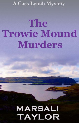 Trowie Mound Murders (Cass Lynch Mysteries Book 2)