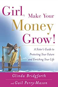 Cover of &quot;Girl, Make Your Money Grow!: A ...