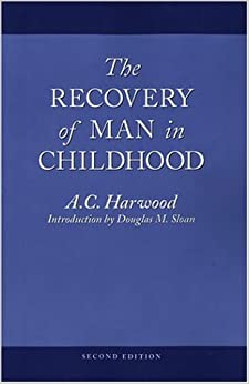 The Recovery of Man in Childhood: A Study in the Educational Work of Rudolf Steiner, Harwood, A. C.