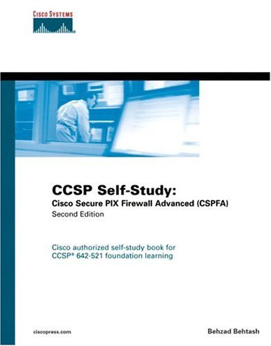 CCSP Self-Study: Cisco Secure PIX Firewall Advanced (CSPFA)