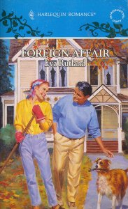 Foreign Affair (Harlequin Romance, No 3283), Eva Rutland