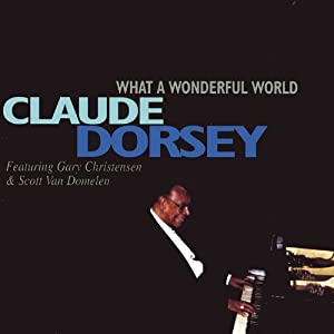 Claude Dorsey What A Wonderful World Music