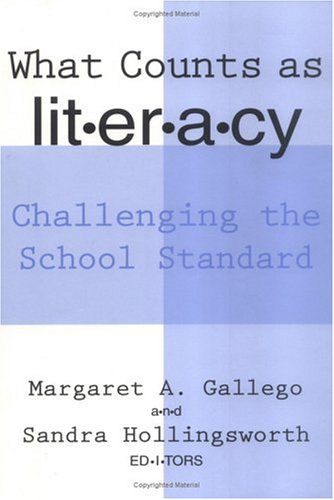 What Counts As Literacy: Challenging the School Standard (Language and Literacy Series (Teachers College Pr))