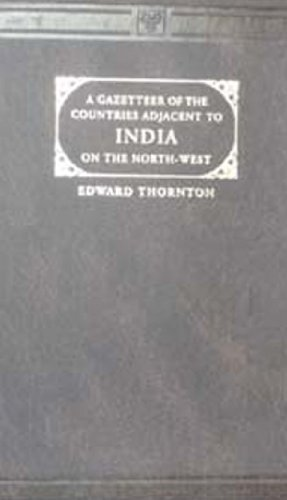 A Gazetteer of the Countries Adjacent to India on the North-West (2 Volume Set)