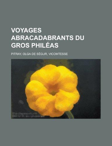 Voyages Abracadabrants Du Gros Phileas