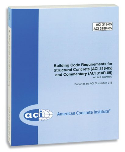 Building Code Requirements for Structural Concrete and Commentary ACI 318-05/318R-05 -  - IC-9021S05 - ISBN: B000F7UTBS - ISBN-13: