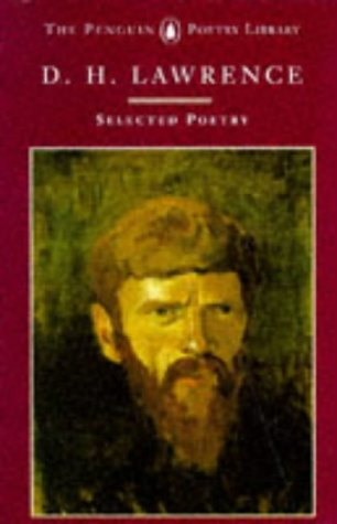 The Selected Poems of D. H. Lawrence (Poetry Library, Penguin), D.H. LAWRENCE