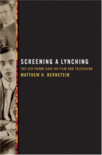 Go to 'Screening a Lynching: The Leo Frank Case on Film and Television' page