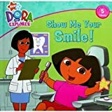 img - for Dora the Explorer: Show Me Your Smile! book / textbook / text book