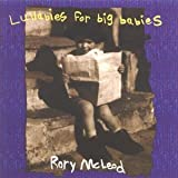 Lullabies for big babies Rory McLeod