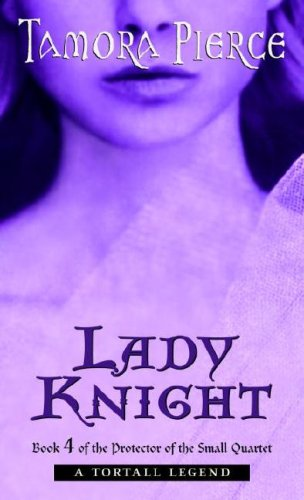 Cover of Lady Knight: Book 4 of the Protector of the Small Quartet