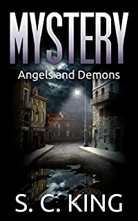 Mystery: Angles And Demons: by S. C. King ebook deal