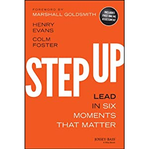 Step Up: Lead in Six Moments That Matter | [Henry Evans, Colm Foster]