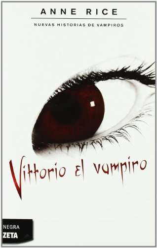Vittorio El Vampiro (Nuevas Historias De Vampiros / New Tales of the Vampires) (Spanish Edition)