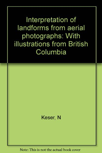 Interpretation of landforms from aerial photographs: With illustrations from British Columbia