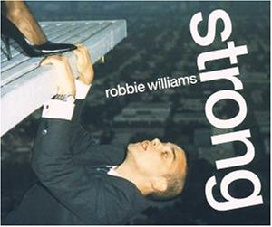 Robbie Williams - Strong [Enhanced] - Zortam Music