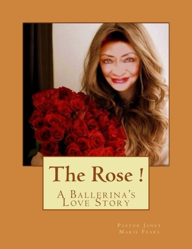The Rose!: A Ballerina's Love Story