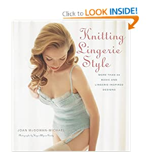 Knitting Lingerie Style: More Than 30 Basic and Lingerie-Inspired Designs [Hardcover]
