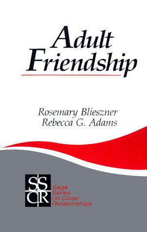 Adult Friendship (SAGE Series on Close Relationships)