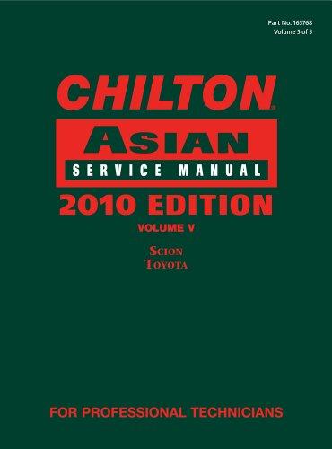 Chilton Asian Service Manual 2010 Edition Volume 5 Scion Toyota Chilton Asian Service Manual V5111112714X
