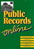 img - for Public Records On-line: The National Guide to Private and Government Online Sources of Public Records (Public Records Online: The National Guide to ... Government Online Sources of Public Records) book / textbook / text book