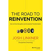 The Road to Reinvention: How to Drive Disruption and Accelerate Transformation | [Josh Linkner]