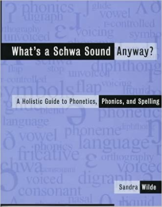 What's a Schwa Sound Anyway? A Holistic Guide to Phonetics, Phonics, and Spelling