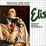 echange, troc Elis Regina - Nada Sera Como Antes (Nothing Will Be As It Was)