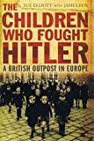 The Children Who Fought Hitler (1408487853) by Elliott, Sue