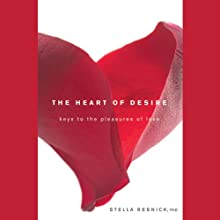 The Heart of Desire (       UNABRIDGED) by Stella Resnick Narrated by Vanessa Hart