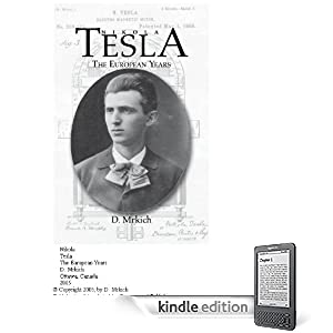 Click to buy Tesla Inventions: Nikola Tesla: The European Years (Men's Culture and History) <b>Kindle Edition</b> from Amazon!