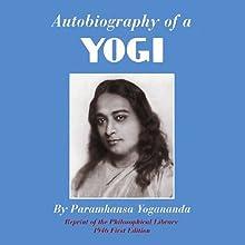 Autobiography of a Yogi | Livre audio Auteur(s) : Paramhansa Yogananda Narrateur(s) : Swami Kriyananda