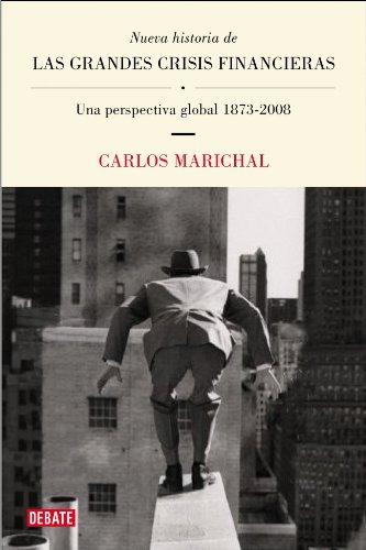 Nueva historia de las grandes crisis financieras / New History of the Big Financial Crisis: Una perspectiva global, 1873-2008 / A Global Perspective, 1873-2008